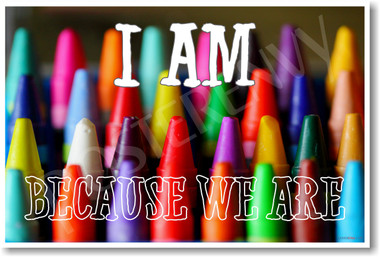 Crayons poster differences embrace posters multi cultural get along society posterenvy i am because we are
