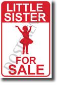 Little Sister For Sale NEW Humor POSTER (hu394) PosterEnvy Joke Funny Brother Family Sign