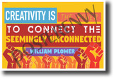 Creativity is the Power to Connect the Seemingly Unconnected William Plomer NEW Classroom Motivational Poster PosterEnvy Writing Language Arts English