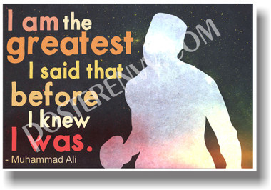 I am the Greatest I said that Before I Knew I Was Muhammad Ali NEW Classroom Motivational Poster (cm1174) boxer champion greatness positive PosterEnvy
