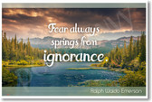 Fear Always Springs From Ignorance Ralph Waldo Emerson New Motivational Poster (cm1177) posterenvy writer author american quote gift nature