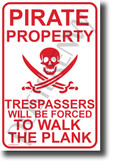 Pirate Property Trespassers Will Be Forced to Walk the Plank (Symbol) NEW Humor POSTER (hu398) funny joke sign