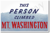 This Person Climbed Mt. Washington custom NEW Funny POSTER (hu403) posterenvy mountain