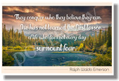 They conquer who believe they can Ralph Waldo Emerson New Classroom Motivational Poster (cm1187) He has not learned the first lesson of life who does not every day surmount fear confidence