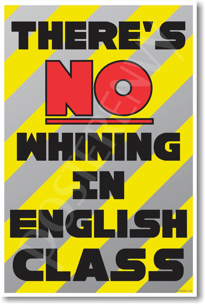 There's No Whining in English Class - New Funny Classroom Poster
