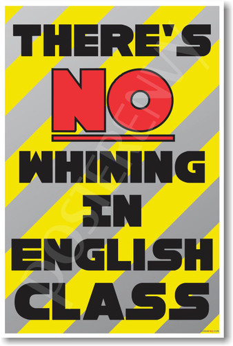 There's No Whining in English Class New Funny Classroom Poster (cm1191) Language Arts LA PosterEnvy gift joke teacher students school