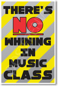 There's No Whining in Music Class New Funny Classroom Poster (cm1195) posterenvy teacher musician band students