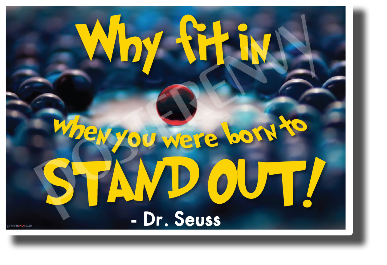 Why Fit In When You Were Born To Stand Out Dr Seuss New