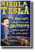 If your hate could be turned into electricity, it would light up the whole world inventor serbian Nikola Tesla NEW Motivational Poster (fp444) elon musk model s model x model 3 spacex genius