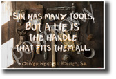 Sin has many tools but a lie is the handle that fits them all Oliver Wendell Holmes NEW Classroom Motivational Poster (cm1204) lying honesty citizens students school