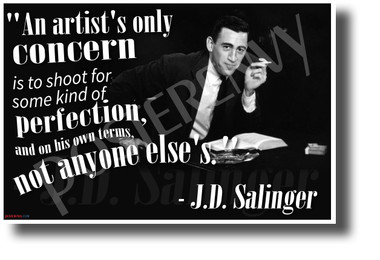 """""""An Artist's Only Concern..."""" - J.D. Salinger - NEW Famous Person Poster (fp462) PosterEnvy Poster"""