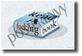Read a Fucking Book- NEW Humor POSTER (hu405) PosterEnvy Poster