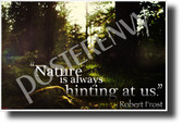 """Nature Is Always Hinting At Us"" - Robert Frost - Famous Person Quote Poster (cm1215) PosterEnvy Poster"