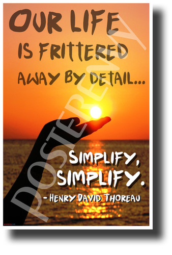 """Our Life is Frittered Away by Detail..."" - Henry David Thoreau - NEW Famous Person Quote Poster (cm1216) PosterEnvy Poster"