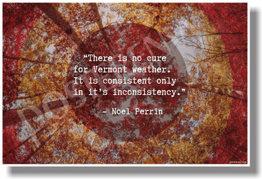 There Is No Cure For Vermont Weather - Noel Perrin - NEW Travel Art Poster (tr593) PosterEnvy Poster