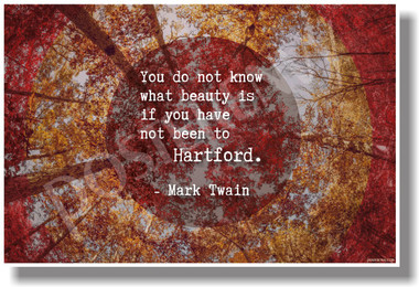 You Do Not Know Beauty - Hartford - Mark Twain - NEW Travel Art Poster (tr594) PosterEnvy Poster