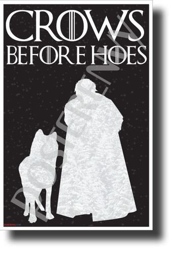 Crows Before Hoes (Ghost) Game of Thrones HBO NEW Funny POSTER (hu410)