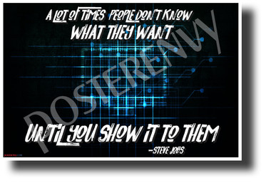 People Don't Know What They Want... - Steve Jobs - NEW Classroom Motivational Poster (cm1226) PosterEnvy Poster