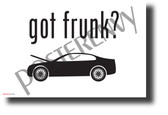 Got Frunk? - NEW Funny Vehicle POSTER (hu413) PosterEnvy Poster