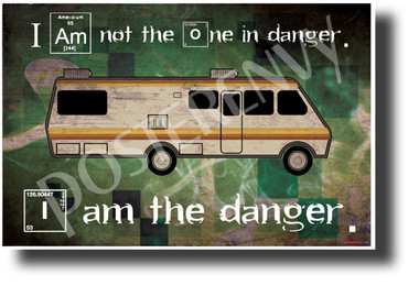 Breaking Bad - I Am The Danger- NEW TV Quote Poster (fa174) PosterEnvy Poster