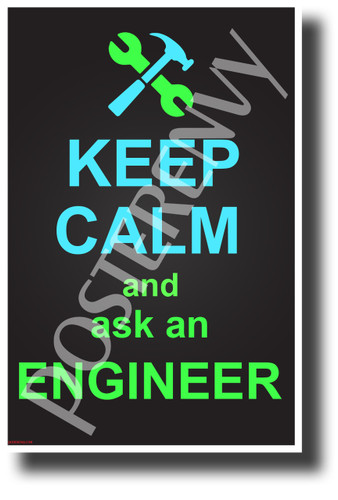 Keep Calm and Ask an Engineer NEW Classroom Science Technology Motivational Poster (cm1239) wrench hammer posterenvy funny gift