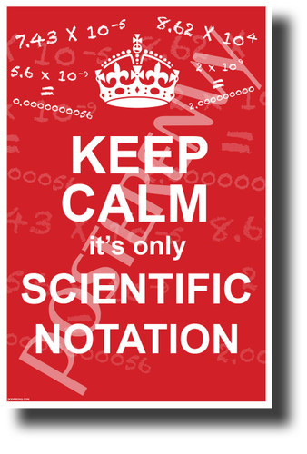 Keep Calm it's only Scientific Notation - NEW Classroom Science & Technology Motivational Poster (cm1240)
