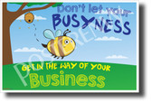 Don't Let Your Busyness Get in the Way of Your Business - NEW Motivational Classroom Poster