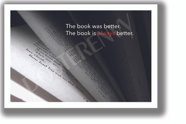 The Book Was Better - NEW Reading and Writing Poster (rw205)