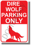 Dire Wolf Parking Only - NEW Humor POSTER (hu428)