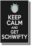Keep Calm and Get Schwifty - NEW Funny Cartoon Comedy POSTER