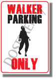 Walker Parking Only - NEW Funny Zombie Humor Poster (hu442)