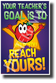 Your Teacher's Goal is to Help you Reach Yours - NEW Classroom Motivational POSTER (cm1275)