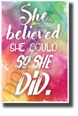 She Believed She Could, So She Did - NEW Motivational Classroom POSTER (cm1277)