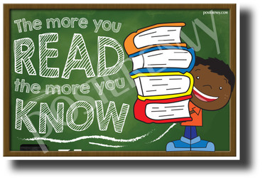 The More You Read, The More You Know 2 - NEW Classroom Motivational POSTER