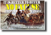It is Better to Offer No Excuse Than a Bad One - George Washington - NEW Classroom Motivational POSTER