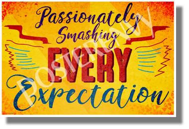Passionately Smashing Every Expectation - NEW Classroom Motivational POSTER