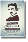The Key to Innovation is Combining Old Ideas in New Ways - Nikola Tesla - NEW Classroom Motivational Poster