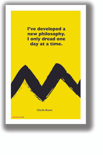 I Only Dread One Day at a Time - Charlie Brown - NEW Funny Novelty Peanuts Poster