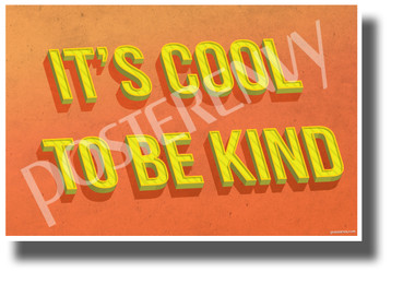 It's Cool to be Kind - NEW Classroom Motivational POSTER
