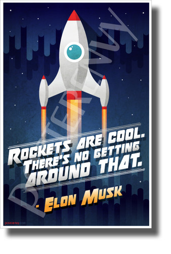 """Elon Musk - """"Rockets Are Cool..."""" 2 - NEW Motivational Space Poster"""