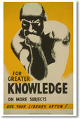 For Greater Knowledge on More Subjects - Use Your Library Often