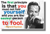 The First Principle is that You Must Not Fool Yourself - Richard Feynman - NEW Classroom Motivational Quote Poster