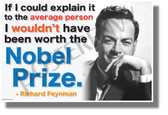 If I Could Explain it to the Average Person, I Wouldn't Have Been Worth the Nobel Prize - Richard Feynman - NEW Classroom Motivational Quote Poster