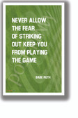 The Fear of Striking Out - Babe Ruth - NEW Classroom Motivational Quote Poster