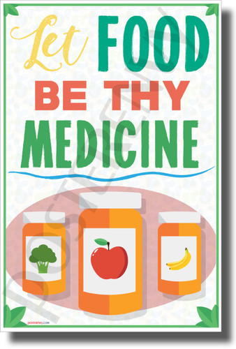 Let Food Be Thy Medicine - NEW Health and Lifestyle POSTER
