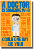 A Doctor is Someone Who Could One Day Be You - NEW Humor Novelty POSTER