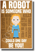 A Robot is Someone Who Could Be You - Delores - NEW Funny Humor Novelty POSTER