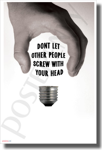 Don't Let Other People Screw With Your Head - NEW Classroom Motivational POSTER
