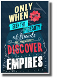 Only When You Seek the Beauty of Friends Will You Actually Discover Empires - NEW Classroom Motivational POSTER