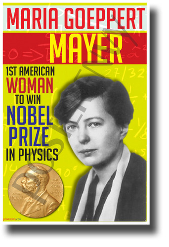 Maria Goeppert Mayer - Nobel Prize Winner - NEW Famous Women Physics POSTER